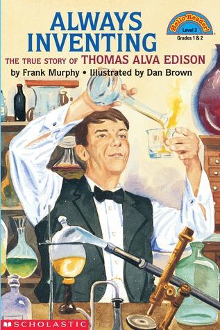 Always Inventing: The Truestory Of Thomas Alva Edison