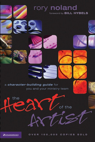 The Heart of the Artist: A Character-Building Guide for You and Your Ministry Team