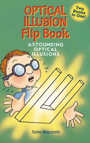 Optical Illusion Flip-Book: Astounding Optical Illusions/Amazing Optical Tricks