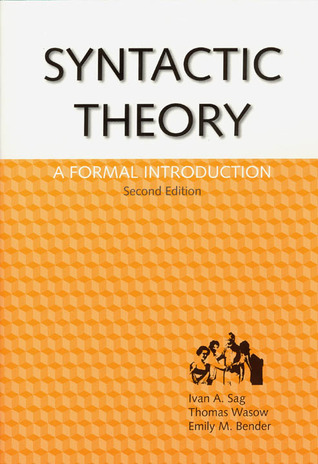 Syntactic Theory: A Formal Introduction