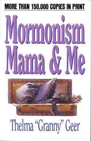 Mormonism Mama And Me