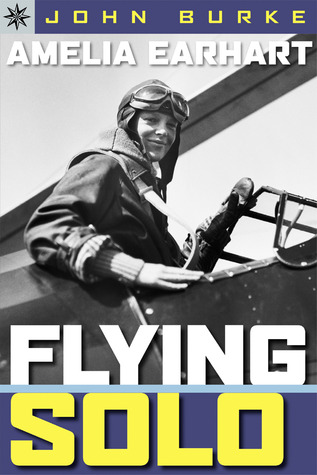 Amelia Earhart: Flying Solo