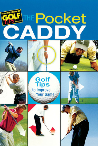 The Pocket Caddy: Golf Tips to Improve Your Game