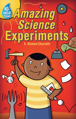 No-Sweat Science: Amazing Science Experiments