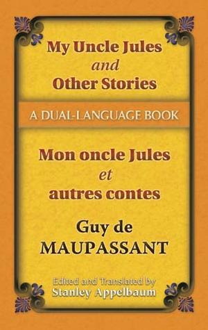 My Uncle Jules and Other Stories/Mon oncle Jules et autres contes: A Dual-Language Book