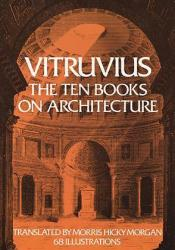The Ten Books on Architecture Book by Vitruvius