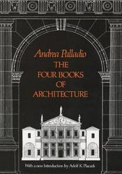 The Four Books of Architecture Book by Andrea Palladio