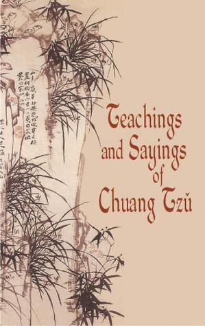 Teachings and Sayings of Chuang Tzu