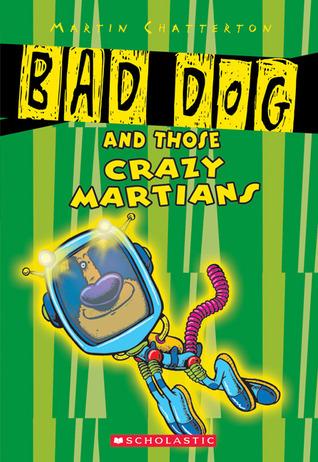 Bad Dog And Those Crazee Martians