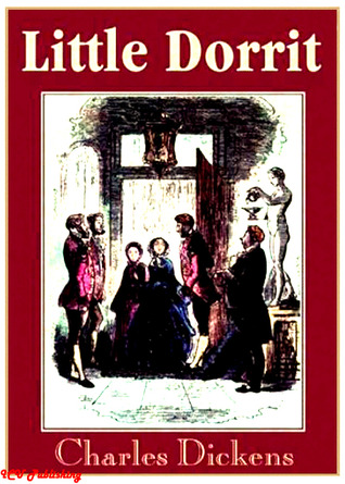 Little Dorrit (Illustrated with Free audiobook link)