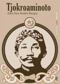 Tjokroaminoto: Guru Para Pendiri Bangsa Book Cover