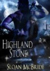 Highland Stone Book by Sloan McBride