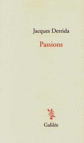 Passions by Jacques Derrida — Reviews, Discussion ...