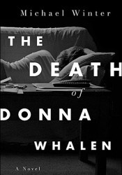 The Death Of Donna Whalen Book by Michael  Winter