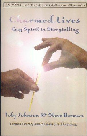 Charmed Lives: Gay Spirit in Storytelling (White Crane Wisdom Series)