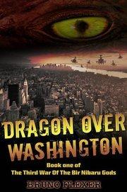 Dragon Over Washington (The Third War Of The Bir Nibaru Gods, #1)