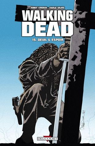 Deuil & Espoir (Walking Dead #15)