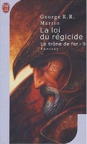 La loi du régicide (Le trône de fer, #9)