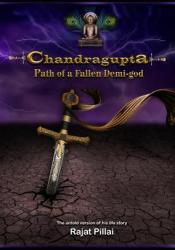 Chandragupta - Path of a Fallen Demigod Book by Rajat Pillai
