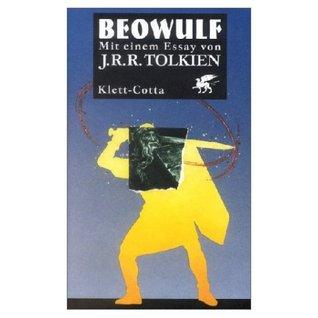 """Beowulf. Mit dem Essay """"Zur Übersetzung des Beowulf"""" von J.R.R. Tolkien"""