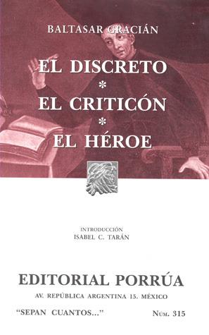 El Discreto. El Criticón. El Héroe (Sepan Cuantos, #315)