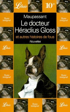 Le Docteur Héraclius Gloss et autres histoires de fous