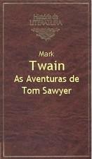 As Aventuras de Tom Sawyer (História da Literatura, #12)