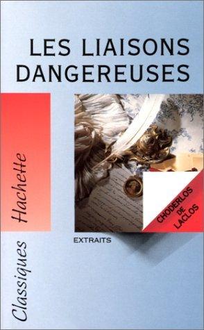 Les liaisons dangereuses: lettres recueillies dans une société et publiées pour l'instruction de quelques autres