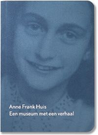 Anne Frank Huis: Een museum met een verhaal