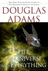 Life, the Universe and Everything (Hitchhiker's Guide to the Galaxy, #3) Book