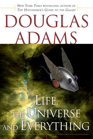 Life, the Universe and Everything (Hitchhiker's Guide to the Galaxy, #3)