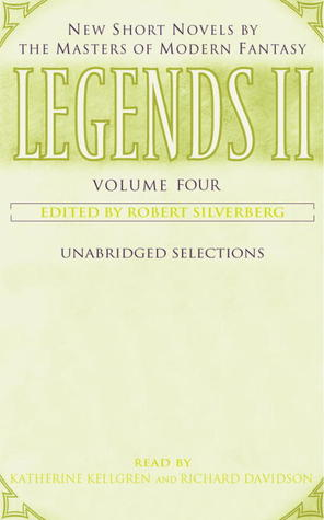 Legends II: New Short Novels by the Masters of Modern Fantasy: Volume Four (Legends 2, Volume 4of5)