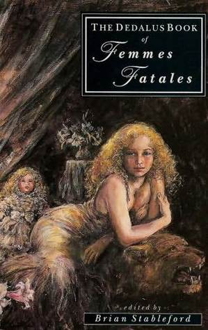 The Dedalus Book of Femmes Fatales: A Collection of Contemporary and Classic Stories