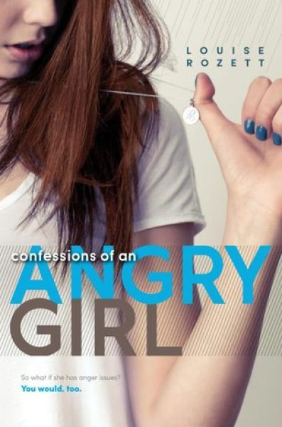 Confessions of an Angry Girl (Confessions, #1)-Louise Rozett