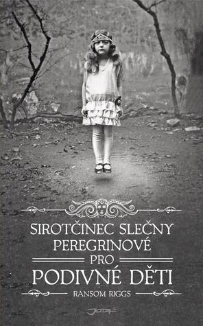 Sirotčinec slečny Peregrinové pro podivné děti (Sirotčinec slečny Peregrinové, #1)