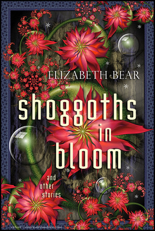 Shoggoths in Bloom and Other Stories