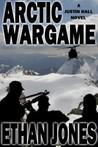 Arctic Wargame (Justin Hall, #1)