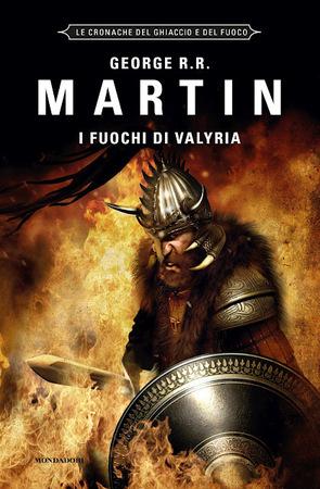 I fuochi di Valyria (Le Cronache del Ghiaccio e del Fuoco, #11)