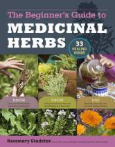 Medicinal Herbs: A Beginner's Guide, by Rosemary Gladstar