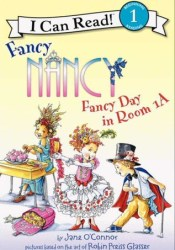 Fancy Nancy: Fancy Day in Room 1-A Book by Jane O'Connor