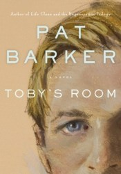 Toby's Room (Life Class, #2) Book by Pat Barker