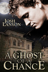 A Ghost of a Chance by Josh Lanyon