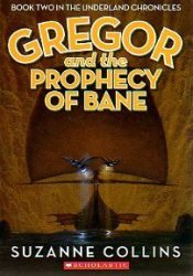 Gregor and the Prophecy of Bane (Underland Chronicles, #2) Book by Suzanne Collins