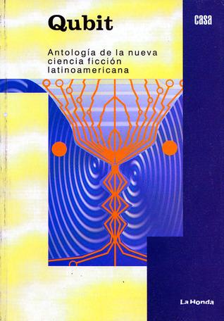 Qubit - Antología de la nueva ciencia ficción latinoamericana