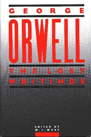 Orwell The Lost Writings