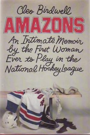 Amazons: An Intimate Memoir by the First Woman Ever to Play in the National Hockey League pdf books