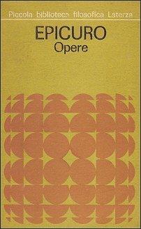 Epicuro: opere, frammenti, testimonianze sulla sua vita