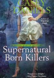 Supernatural Born Killers (Pepper Martin, #9) Book by Casey Daniels
