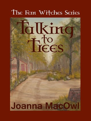 Talking to Trees (The Fern Witches Series, #1)
