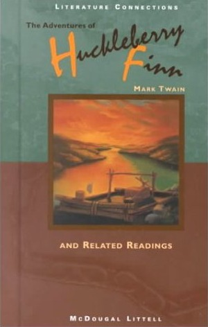The Adventures Of Huckleberry Finn and Related Readings
